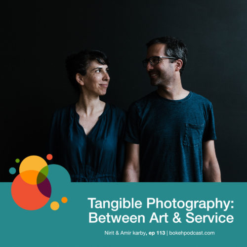 Episode 113: Tangible Photography: Between Art and Service – Nirit & Amir Karby