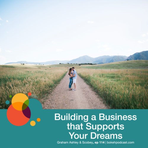 Episode 114: Building a Business That Supports Your Dreams – Graham & Ashley Scobey