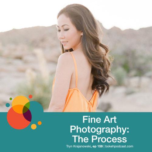Episode 159: Fine Art Photography: The Process – Trynh Krajanowski
