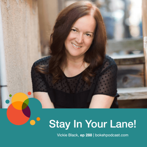 Episode 288: Stay In Your Lane! – Vickie Black