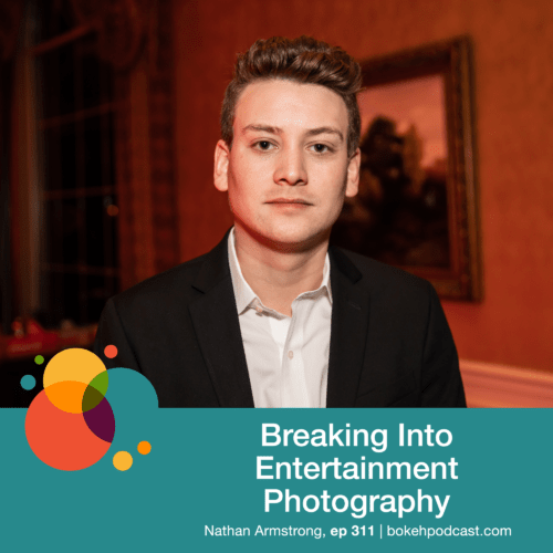 Episode 311: Breaking Into Entertainment Photography – Nathan Armstrong