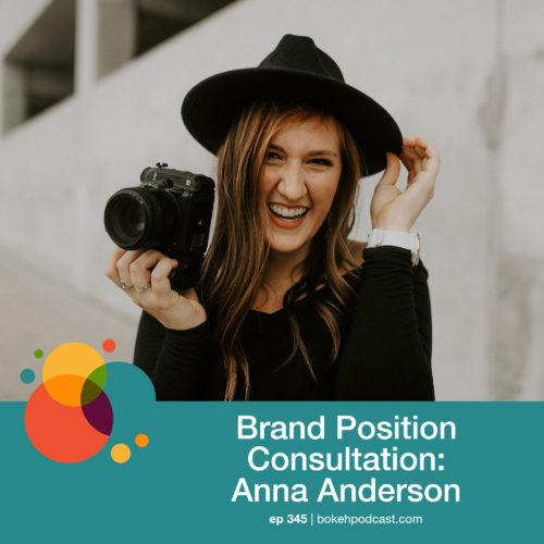 Episode 345: Brand Position Consultation – Anna Anderson
