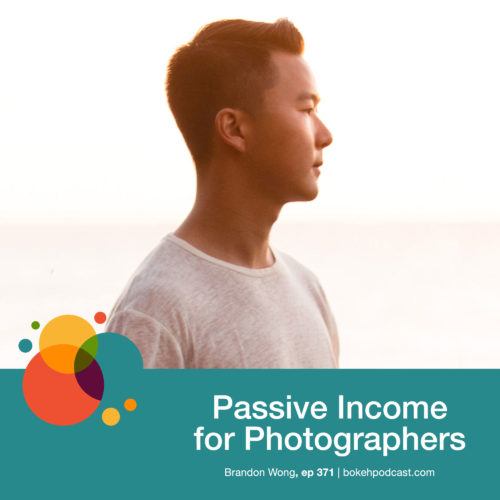 Episode 371: Passive Income for Photographers – Brandon Wong