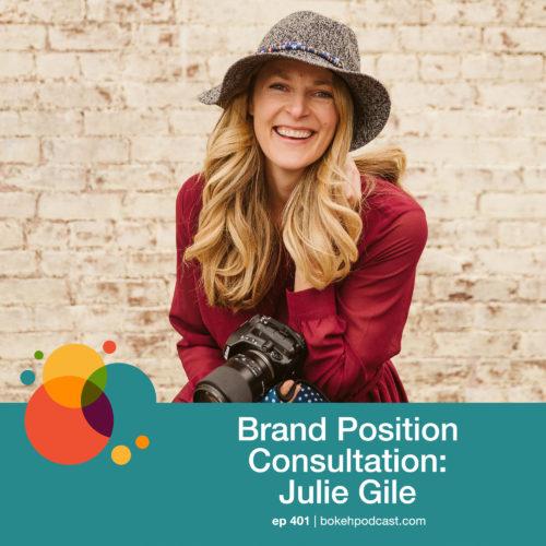 Episode 401: Brand Position Consultation – Julie Gile