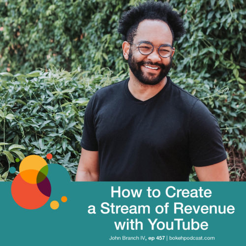 Episode 457: How to Create a Stream of Revenue with YouTube – John Branch IV