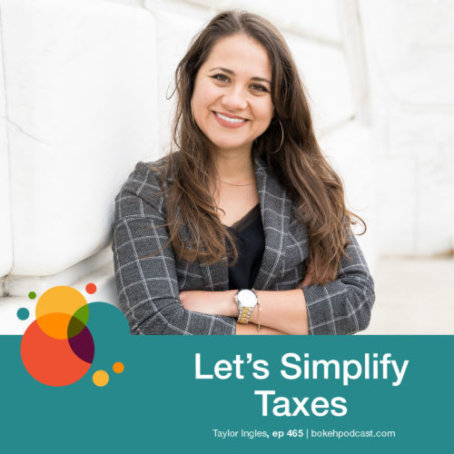 Episode 465: Let's Simplify Taxes – Taylor Ingles
