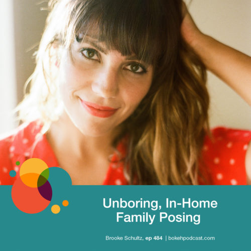 Episode 484: Unboring, In-Home Family Posing – Brooke Schultz