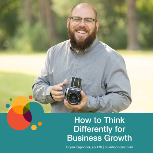 Episode 475: How to Think Differently for Business Growth – Bryan Caporicci