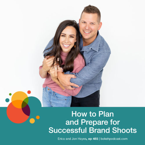 Episode 485: How to Plan and Prepare for Successful Brand Shoots – Erica and Jon Hayes
