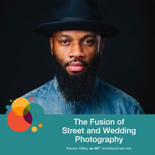 Episode 487: The Fusion of Street and Wedding Photography – Kanayo Adibe