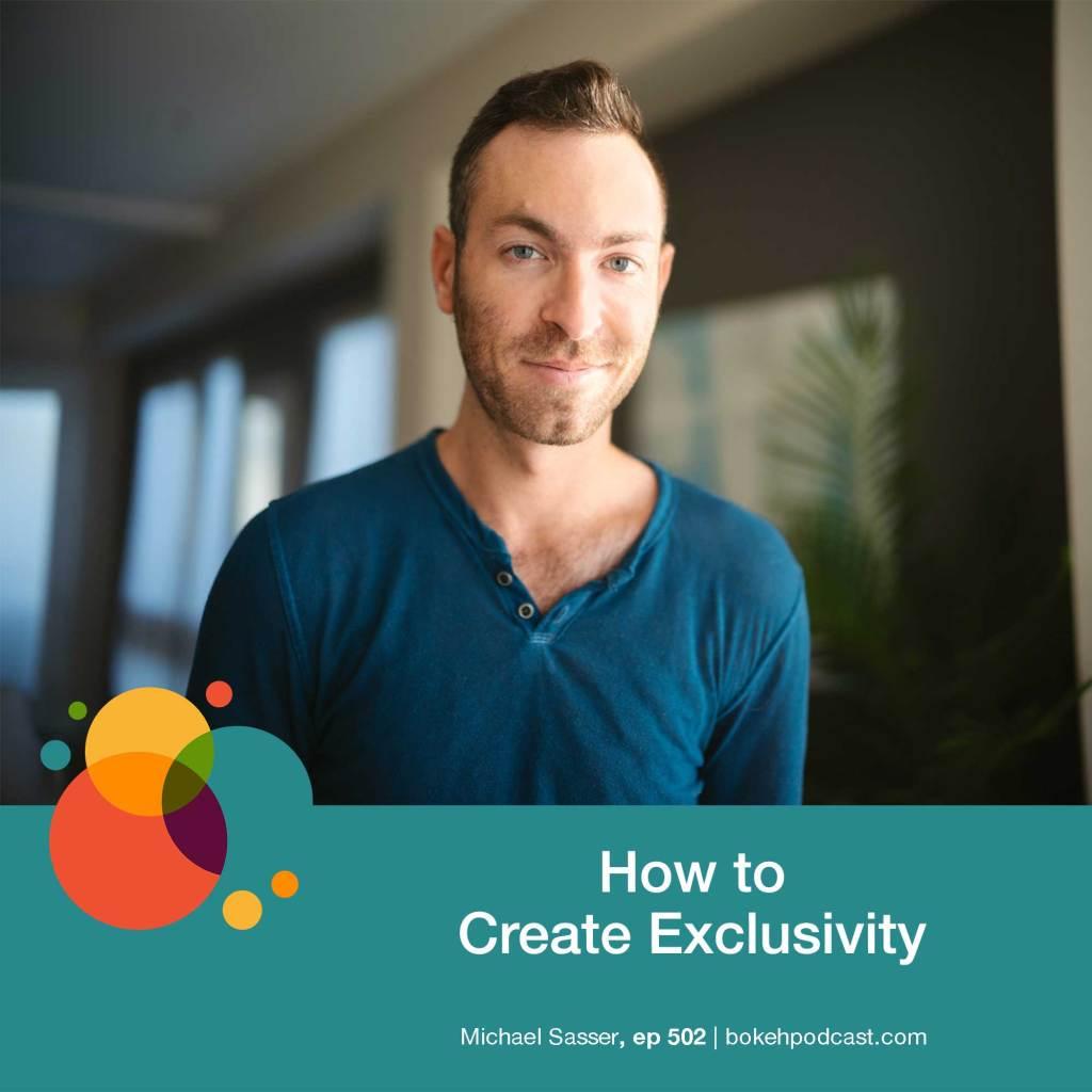 How to Create Exclusivity Michael Sasser