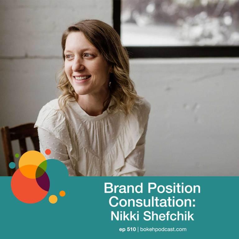 Episode 510: Brand Position Consultation – Nikki Shefchik