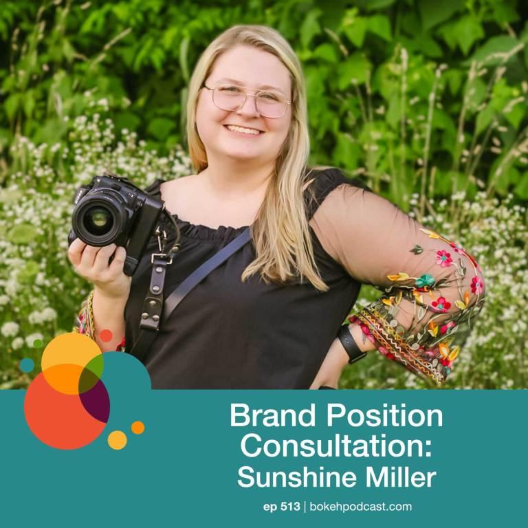 Episode 513: Brand Position Consultation – Sunshine Miller