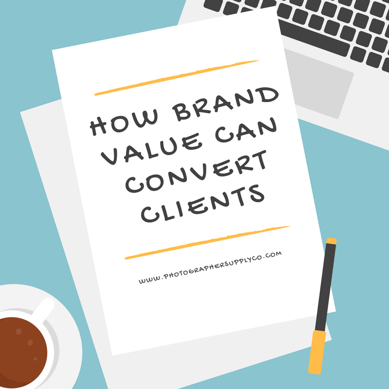 HOW BRAND VALUE CAN CONVERT CLIENTS