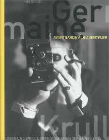 Germaine Krull, Avantgarde als Abenteuer