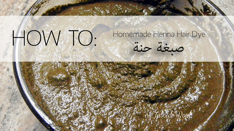 How To Make And Use Henna Hair Dye The Tabouli Bowl