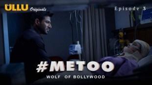 MeToo Wolf Of Bollywood (E03) Watch UllU Original Hindi Hot Web Series