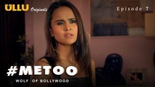 MeToo Wolf Of Bollywood (E07) Watch UllU Original Hindi Hot Web Series