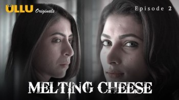 Melting Cheese (E02) Watch UllU Original Hindi Hot Web Series