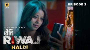 Riti Riwaj Haldi (P05-E02) Watch UllU Original Hindi Hot Web Series