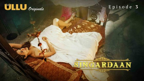 Singardaan (E03) Watch UllU Original Hindi Hot Web Series