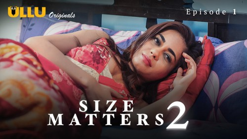 Size Matters 2 (P01-E01) Watch UllU Original Hindi Hot Web Series