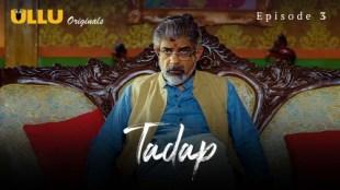 Tadap (P01-E03) Watch UllU Original Hindi Hot Web Series