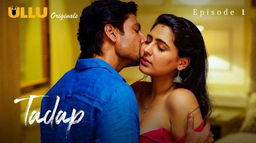 Tadap (P03-E01) Watch UllU Original Hindi Hot Web Series