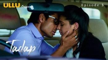 Tadap (P03-E03) Watch UllU Original Hindi Hot Web Series