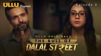 The Bull Of Dalal Street (P01-E01) Watch UllU Original Hindi Hot Web Series