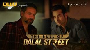 The Bull Of Dalal Street (P02-E08) Watch UllU Original Hindi Hot Web Series