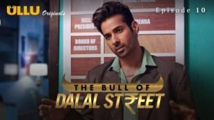 The Bull Of Dalal Street (P03-E10) Watch UllU Original Hindi Hot Web Series