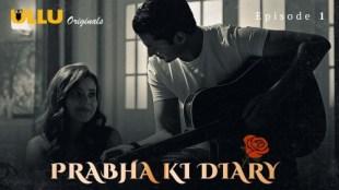 PRABHA KI DIARY E01 (E01) Watch UllU Original Hindi Hot Web Series