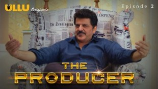The Producer (E02) Watch UllU Original Hindi Hot Web Series