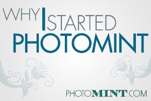 Why I Started Photomint