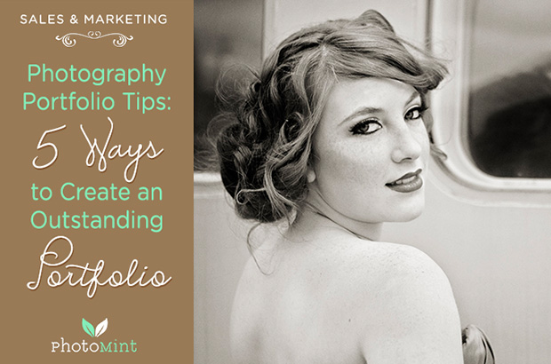 Photography Portfolio Tips: 5 Ways To Create an Outstanding