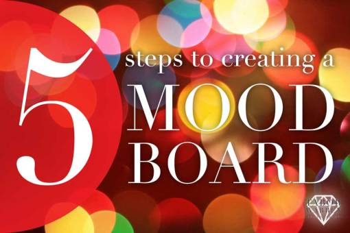 5 Steps to Creating a Mood Board