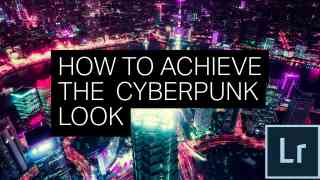 Achieve the Cyberpunk Look with Lightroom or Photoshop's Camera Raw Filter