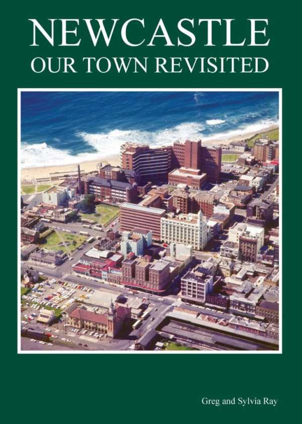 Newcastle: Our Town Revisted, by Greg & Sylvia Ray