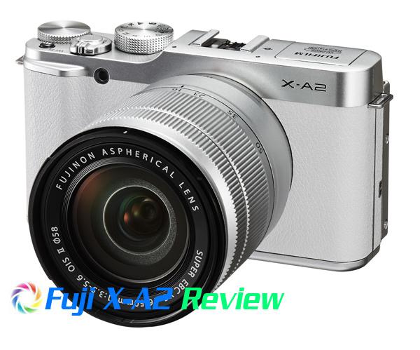 Fuji X-A2 Review