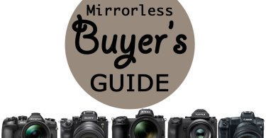 Mirrorless Camera Buyer's Guide