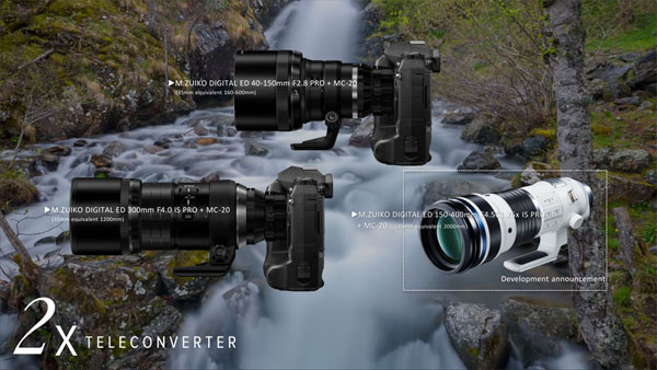 Olympus M.Zuiko Digital 2x Teleconverter MC-20 is compatible with (left to right): M.Zuiko Digital ED 300mm F4.0 IS PRO, M.Zuiko Digital ED 40-150mm F2.8 PRO and M.Zuiko Digital ED 150-400mm F4.5 TC1.25x IS PRO (under develoment)
