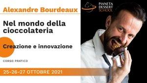 Ottobre 2021 - Nel mondo della cioccolateria con Alexandre Bourdeaux