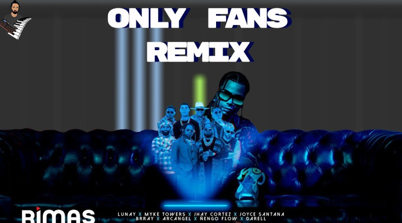 Only Fans Remix - Lunay Myke Towers Jhay Cortez