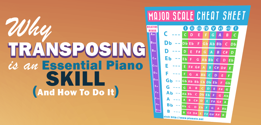Why Transposing Is An Essential Piano Skill And How To Do It