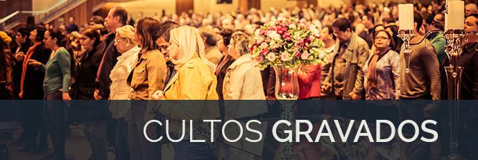 Cultos Gravados - Primeira Igreja Batista de Curitiba