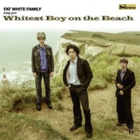 Image of Fat White Family - Whitest Boy On The Beach