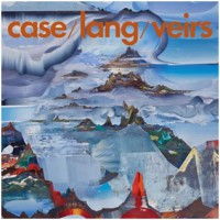 Image of Case / Lang / Veirs - Case / Lang / Veirs