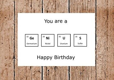Science Birthday Card You Are A Genius Periodic Table Elements 2 45 Picclick Uk
