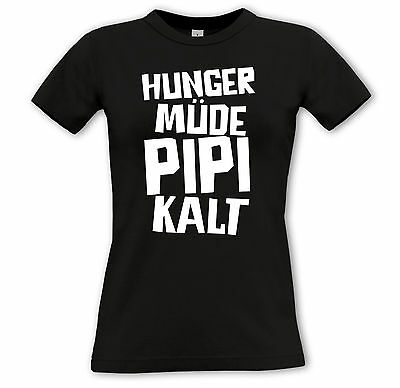 Damen T Shirt Hunger Pipi Mude Kalt Lustiges Spruch Fun Shirt